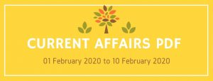 current affairs pdf 01 feb to 10 feb 2020.
