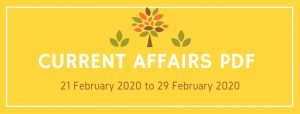 current affairs pdf 21 feb 2020 to 29 feb 2020