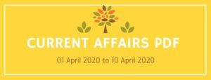 current affairs pdf 01 april 2020 to 10 april 2020