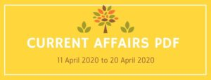 current affairs pdf 11 april 2020 to 20 april 2020