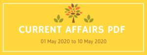 current affairs pdf 01 may to 10 may 2020